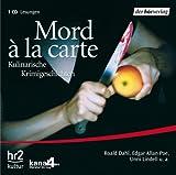 Mord ? la carte: Kulinarische Krimigeschichten