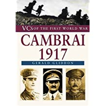 Cambrai 1917 (VCs of the First World War)