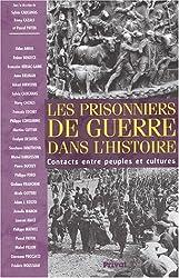 Les prisonniers de guerre dans l'histoire : Contacts entre peuples et cultures