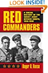 Red Commanders: A Social History of t...