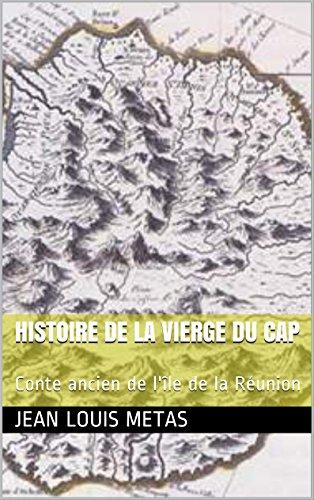 Couverture du livre Histoire de la Vierge du Cap: Conte ancien de l'île de la Réunion