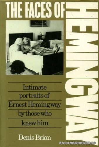 The Faces of Ernest Hemingway by Denis Brian (1988-05-05)
