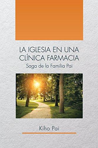 LA IGLESIA EN UNA CLNICA FARMACIA: Saga
