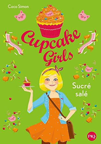 Cupcake Girls - tome 03 : Sucré Salé (3) par Coco SIMON