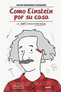 Como Einstein por su casa: LA CIENCIA PARA TODOS par Javier Fernández Panadero