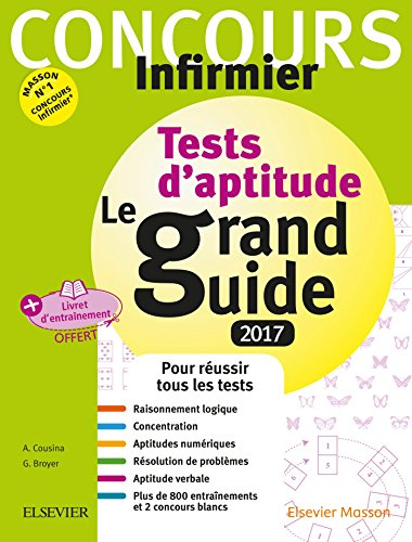 Concours Infirmier - Tests d'aptitude Le grand Guide IFSI 2017: Avec livret d'entraînement détachable