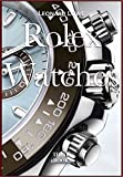 Rolex Watches: Rolex Submariner, Rolex Explorer, Rolex GMT Master, Rolex Daytona… and many more interesting details (Luxury Watches Book 2) (English Edition)