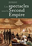 Les spectacles sous le Second Empire (Hors collection)