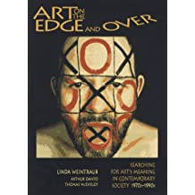 Art on the Edge and over: Searching for Art's Meaning in Contemporary Society 1970s-1990s