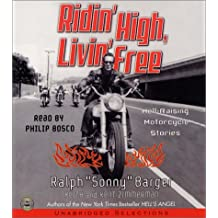Ridin' High, Livin' Free CD: Hell-Raising Motorcycle Stories