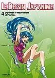 Le dessin Jap'anime - Tome 4, Exprimer le mouvement et l'action