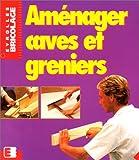 Aménager caves et greniers...