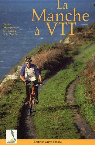 La Manche à VTT par Comité Départemental du tourisme de la Manche