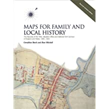 Maps for Family and Local History (2nd Edition): Records of the Tithe, Valuation Office and National Farm Surveys of England and Wales, 1836-1943