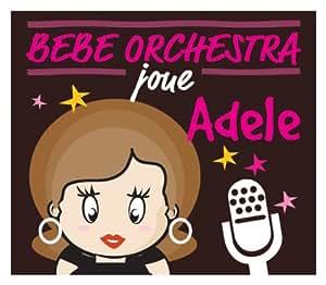 Bebe Orchestra Joue Adele