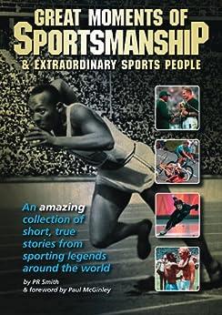 Great Moments Of Sportsmanship & extraordinary sports people (Sportsmanship Programme) by [Smith, PR]