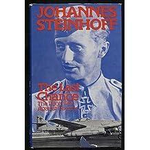 The last chance: The pilots' plot against Goring, 1944-1945 by Johannes Steinhoff (1977-01-01)