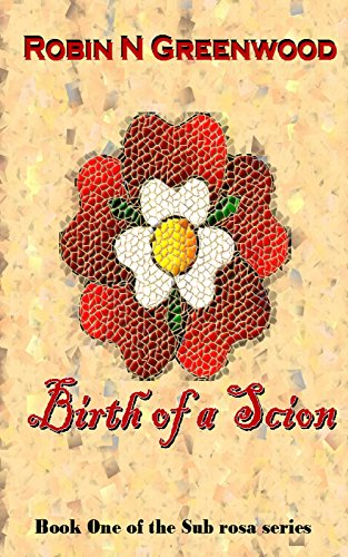 birth-of-a-scion-book-one-of-the-sub-rosa-series