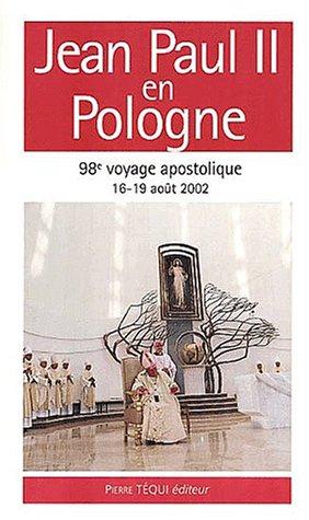 Jean Paul II en Pologne. 16-19 août 2002, 98ème voyage apostolique