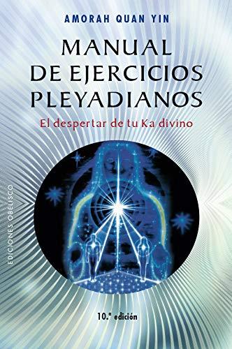 Manual de ejercicios pleyadianos / The Pleiadian Workbook par  AMORAH QUAN YIN