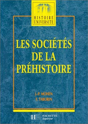 Les sociétés de la préhistoire par Jean-Pierre Mohen