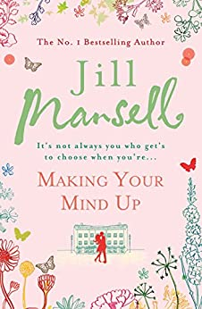 Making Your Mind Up by [Mansell, Jill]