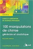100 manipulations de chimie - Générale et analytique