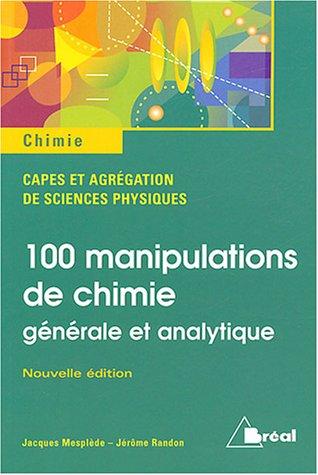 100 manipulations de chimie : Générale et analytique