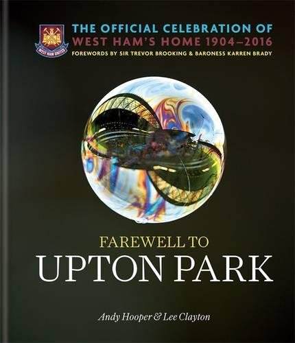 Farewell to Upton Park: The Official Celebration of West Ham United's home 1904–2016 Test