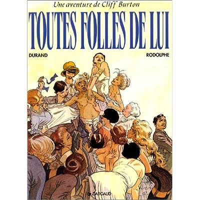 Les Aventures de Cliff Burton, tome 8 : Toutes folles de lui