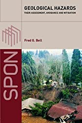 Geological Hazards: Their Assessment, Avoidance and Mitigation by Fred G. Bell (2003-09-11)