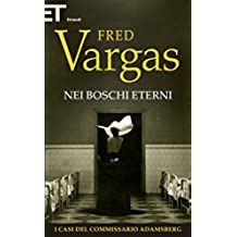 Nei boschi eterni (I casi del Commissario Adamsberg Vol. 5)