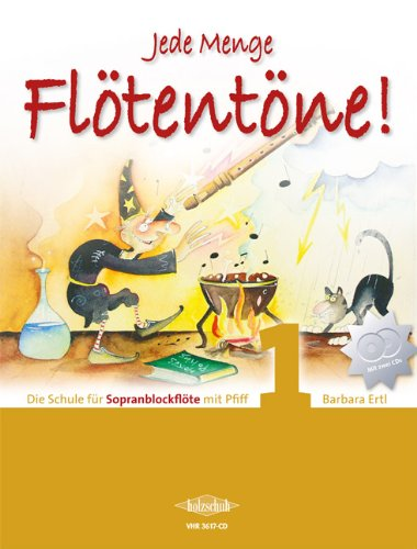 Barbara Ertl: Jede Menge Flötentöne Band 1 inkl. 2 CDs - Schule für Sopranblockflöte [Musiknoten] (Was Jetzt, Meine Liebe)