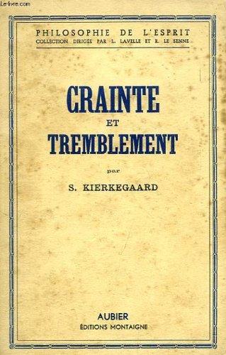 CRAINTE ET TREMBLEMENT par Kierkegaard S