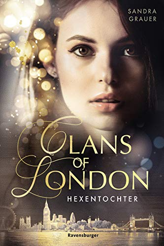 Clans of London, Band 1: Hexentochter von [Grauer, Sandra]