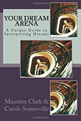 Your Dream Arena: A Unique Guide to Interpreting Dreams