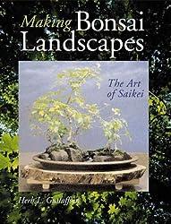 Making Bonsai Landscapes: The Art of Saikei