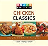 Knack Chicken Classics: A Step-by-Step Guide to Favorites for Every Season (Knack: Make It easy) by Linda Johnson Larsen (2010-01-06)