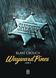 Wayward Pines, Tome 2 : by Blake Crouch (2015-11-04)