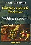 Cristianità, modernità, rivoluzione. appunti di uno storico fra mestiere e impegno civico-culturale