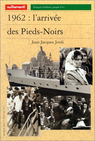 1962 : L'Arrive des Pieds-Noirs