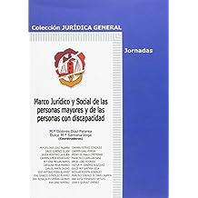 Marco jurídico y social de las personas mayores y de las personas con discapacidad (Jurídica General-Jornadas)