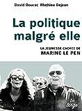 La Politique malgré elle, La Jeunesse cachée de Marine Le Pen