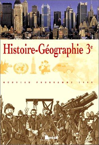 Histoire - Géographie 3e. Nouveau programme