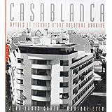 Casablanca : Mythes et figures d'une aventure urbaine