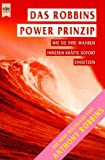 Das Robbins Power Prinzip - Wie sie ihre wahren inneren Kräfte sofort einsetzen