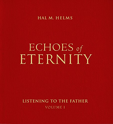 Echoes of Eternity: Listening to the Father (English Edition)
