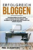 Erfolgreich bloggen: Marketing Edition für online Blog! Geld verdienen...