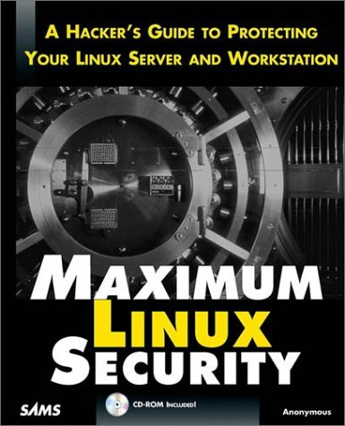 Maximum Linux Security: A Hacker's Guide to Protecting Your Linux Server and Network by Anonymous (27-Sep-1999) Paperback par Anonymous