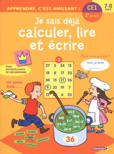 Je sais déjà calculer, lire et écrire : CE1, 7-8 ans